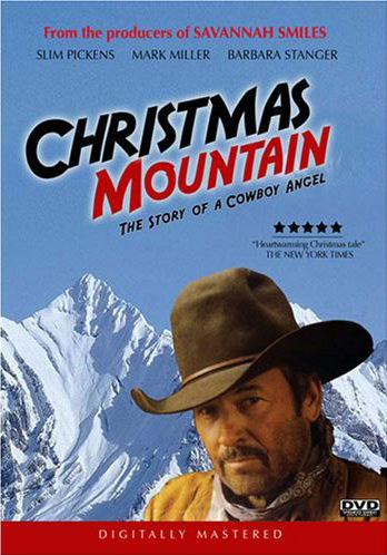 Christmas Mountain: The Story Of A Cowboy Angel