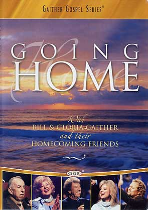 Gaither & Homecoming Friends: Going Home