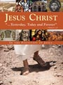 Jesus Christ: Yesterday Today and Forever - DVD