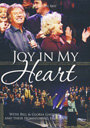 Bill & Gloria Gaither & Their Homecoming Friends: Joy In My Heart - DVD
