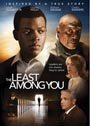 The Least Among You - DVD