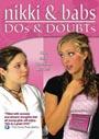 Nikki & Babs: Dos & Doubts - DVD