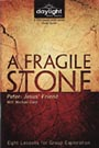 A Fragile Stone Peter: Jesus Friend Study Guide - Book