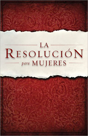 La Resolucion Para Mujeres [from the movie COURAGEOUS]