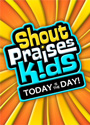 Shout Praises Kids: Today Is The Day - DVD