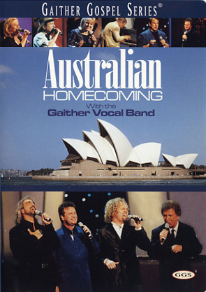 Gaither & Homecoming Friends: Australian Homecoming