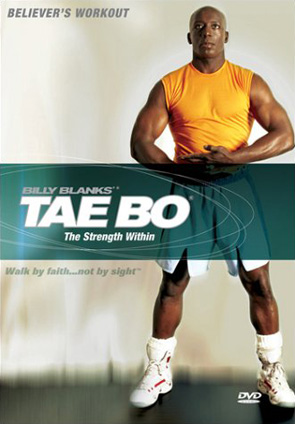 Billy Blanks: Tae Bo Believer's Workout: The Strength Within