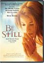 Be Still - DVD