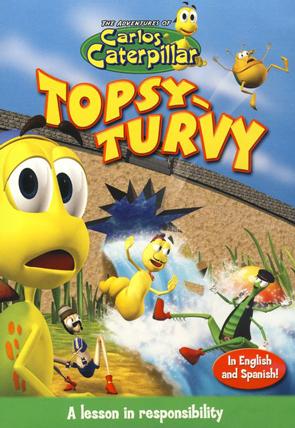 The Adventures of Carlos Caterpillar #2: Topsy Turvy
