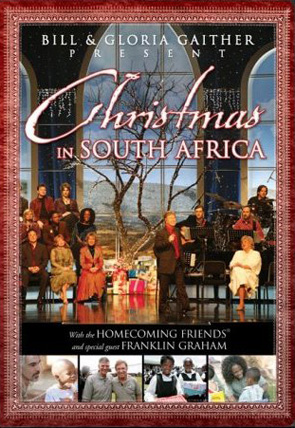 Gaither & Homecoming Friends: Christmas In South Africa