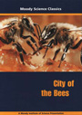 Moody Science Classics: City of the Bees - DVD