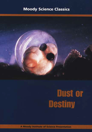 Moody Science Classics: Dust or Destiny