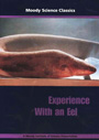 Moody Science Classics: Experience with an Eel - DVD