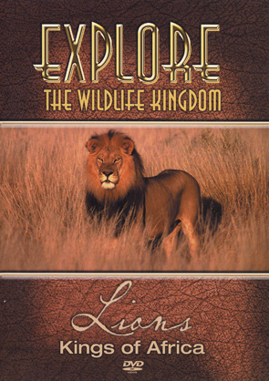 Explore The Wildlife Kingdom: Lions: Kings of Africa