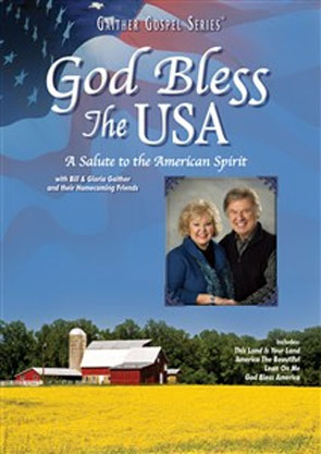 Bill & Gloria Gaither & Their Homecoming Friends: God Bless the USA