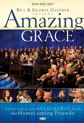 Gaither & Homecoming Friends: Amazing Grace