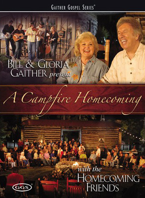 Gaither & Homecoming Friends: A Campfire Homecoming