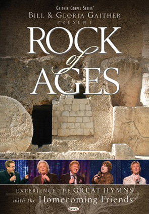 Gaither & Homecoming Friends: Rock Of Ages