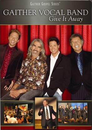 Gaither Vocal Band: Give It Away