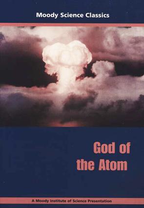 Moody Science Classics: God of the Atom