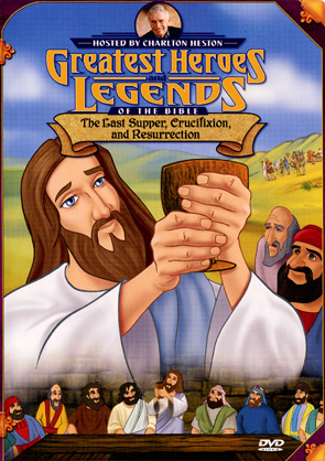 Greatest Heroes And Legends: The Last Supper, Crucifixion, & Resurrection