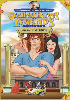 Greatest Heroes And Legends: Samson And Delilah