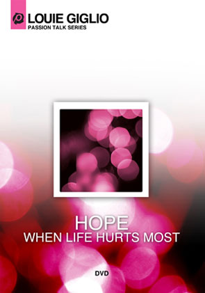 Louie Giglio: Hope, When Life Hurts Most