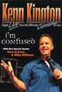 Kenn Kington: Im Confused - DVD