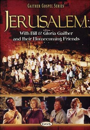 Gaither & Homecoming Friends: Jerusalem