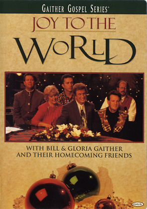 Gaither & Homecoming Friends: Joy To The World