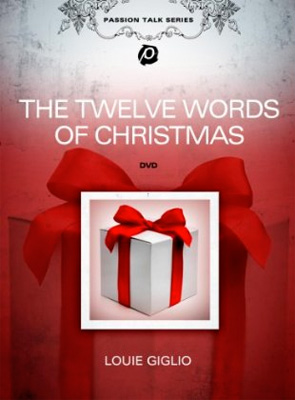 The Twelve Words of Christmas from Louie Giglio
