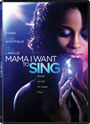 Mama I Want to Sing - DVD