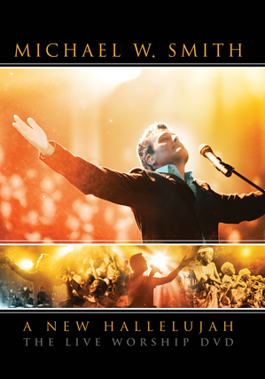 Michael W. Smith: A New Hallelujah - The LIVE Worship DVD