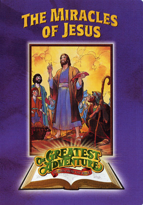 Greatest Adventure: The Miracles of Jesus