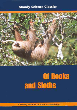 Moody Science Classics: Of Books and Sloths