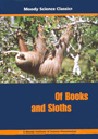 Moody Science Classics: Of Books and Sloths - DVD