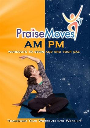 PraiseMoves: AM/PM