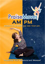 PraiseMoves: AM/PM - DVD