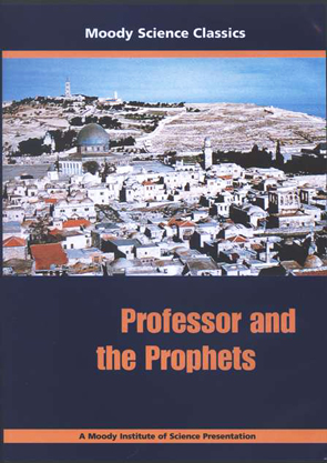 Moody Science Classics: Professor and the Prophets