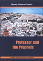 Moody Science Classics: Professor and the Prophets - DVD