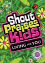 Shout Praises Kids: Living For You - DVD