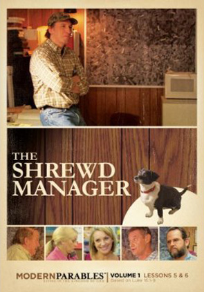 Modern Parables: The Shrewd Manager Lessons 5 & 6