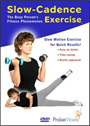 Slow-Cadence Exercise - DVD