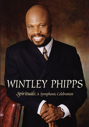 Wintley Phipps: Spirituals: A Symphonic Celebration