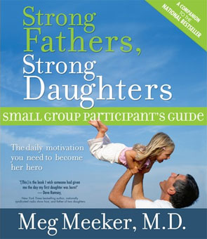 Strong Fathers, Strong Daughters. - Participant's Guide (Book)