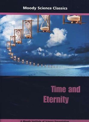 Moody Science Classics: Time and Eternity