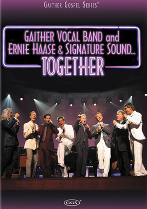 The Gaither Vocal Band & Ernie Haase & Signature Sound: Together