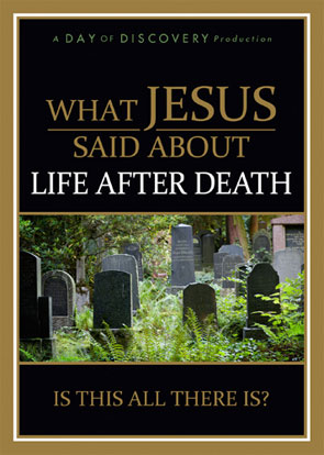 What Jesus Said About Life After Death