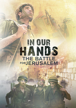 In Our Hands: The Battle for Jerusalem | Christian Movies ...